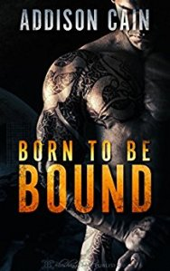 Born to be Bound Addison Caine